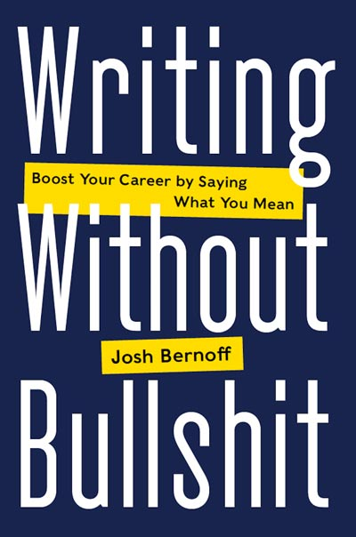 "In Good Company in Josh Bernoff's ""Writing Without Bullshit"" Index"